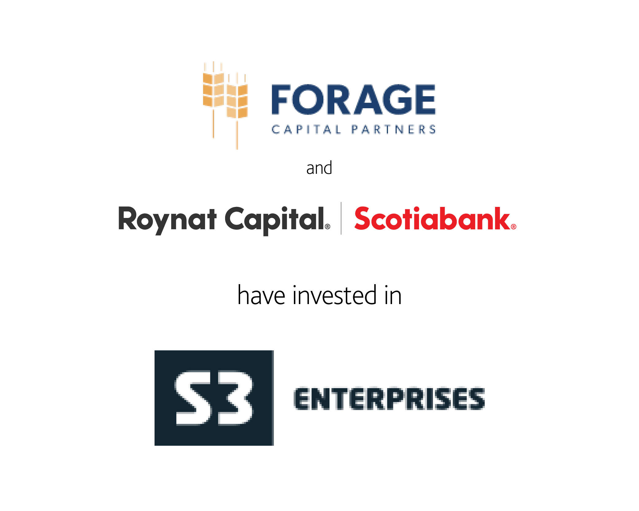 Forage Capital Partners and Roynat Capital Scotiabank have invested in S3 Enterprises
