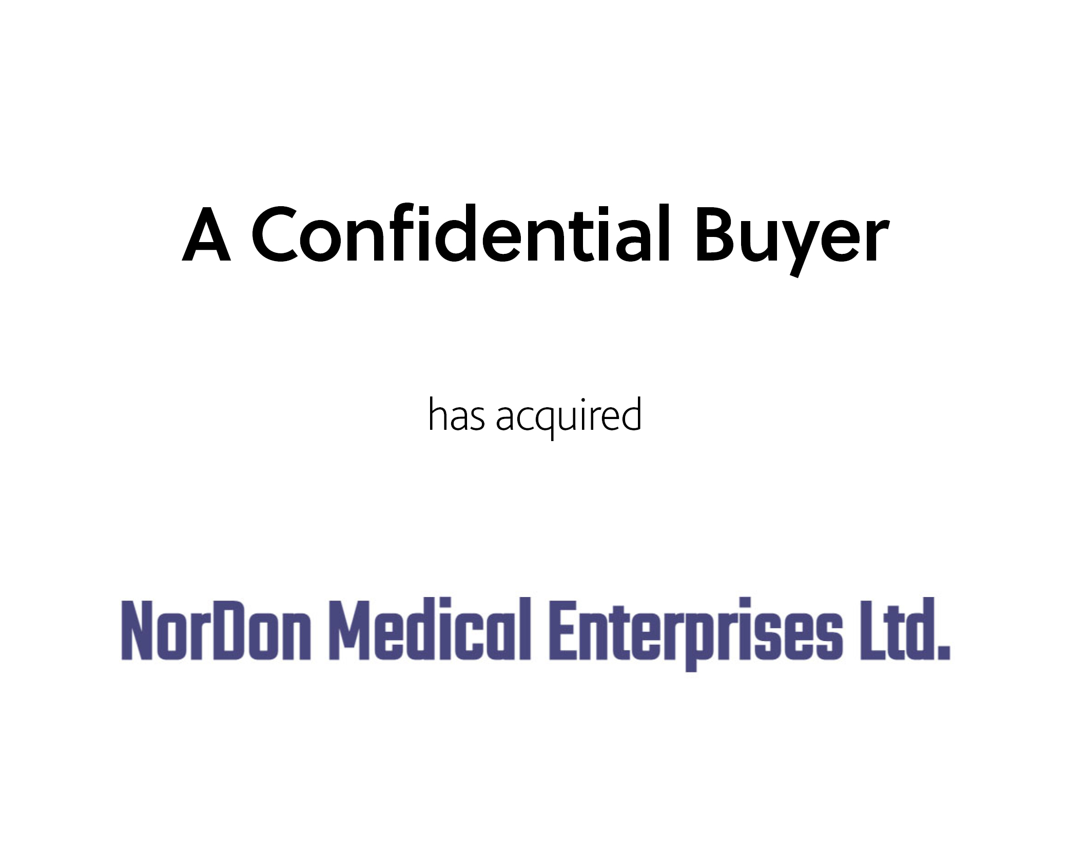 A confidential Buyer has acquired NorDon Medical Enterprises Ltd