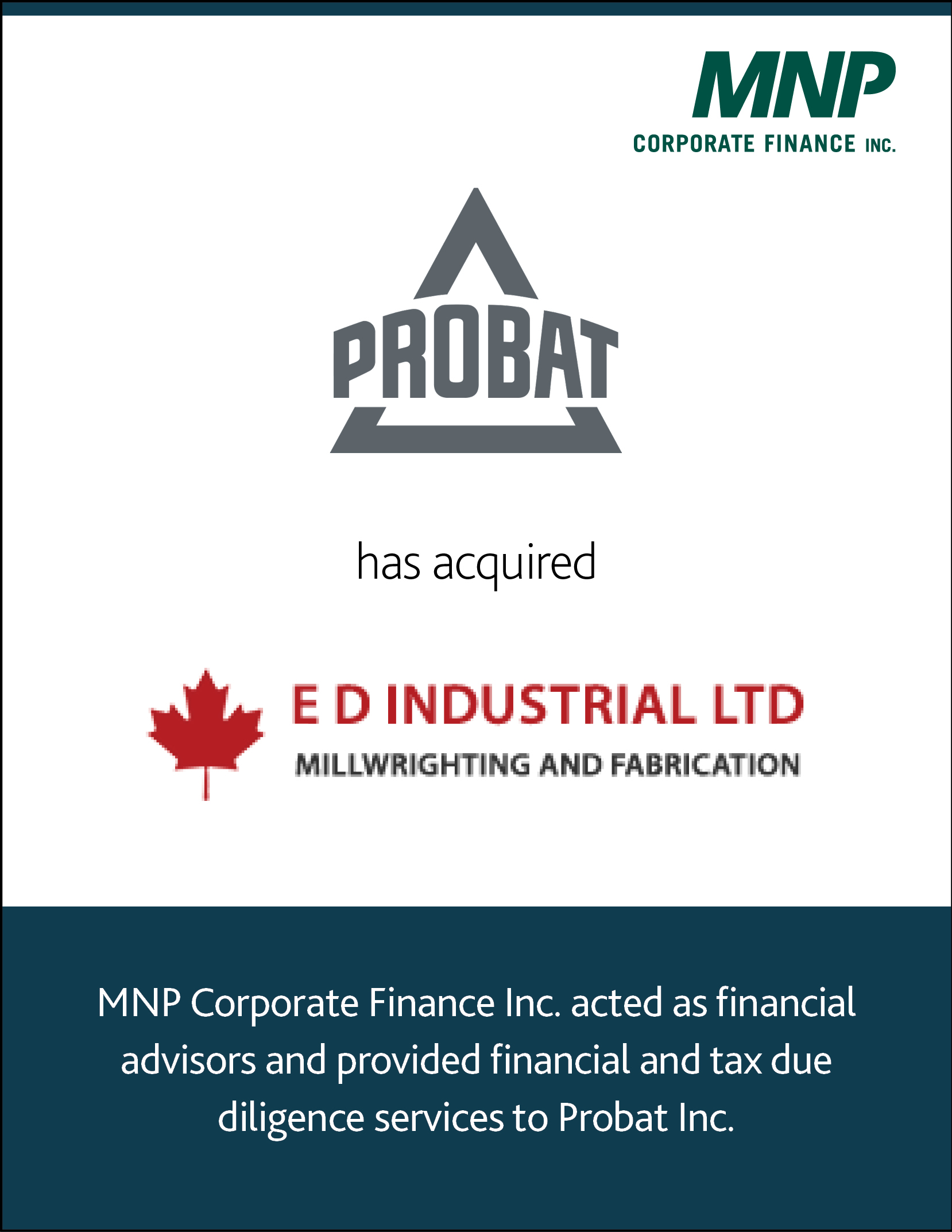 Probat Inc., a subsidiary of the Probat Group, has acquired E D Industrial Ltd. and E D Industrial USA, Inc.