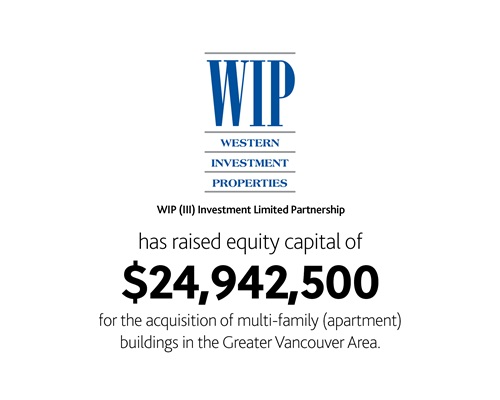 WIP (III) Investment LP has raised equity capital of $24,942,500 for the acquisition of multi-family (apartments) buildings in the Greater Vancouver Area.