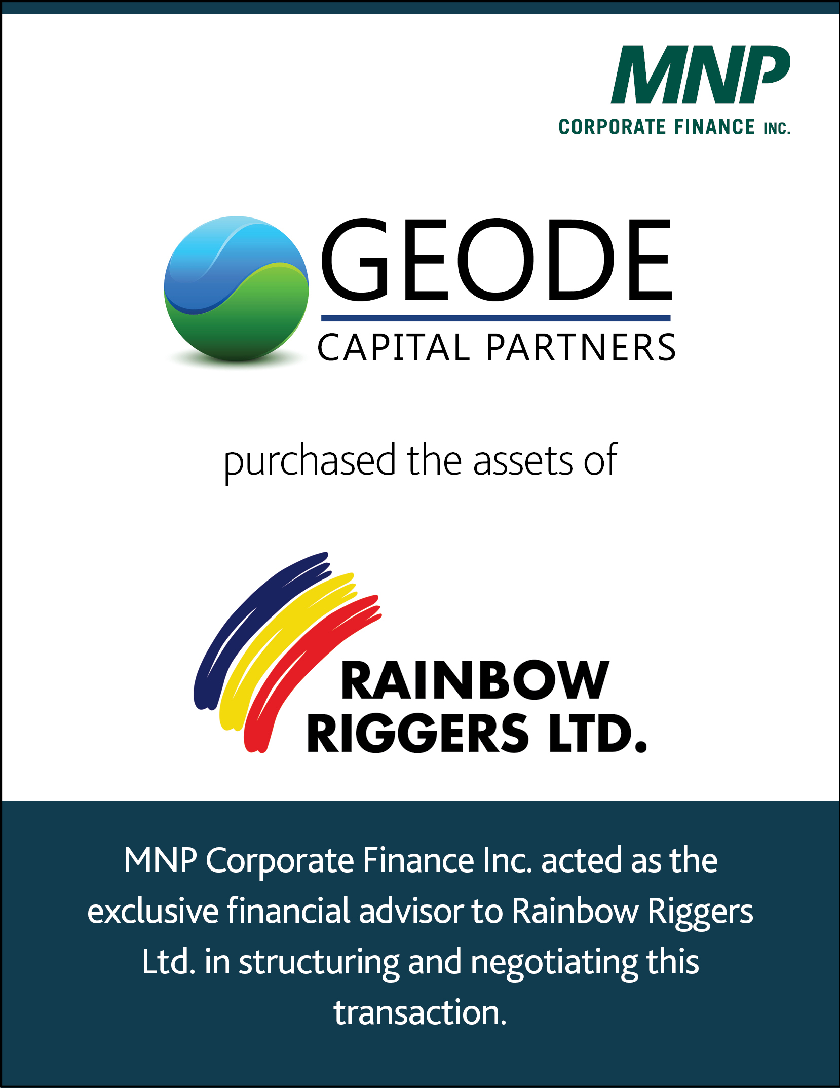 Geode Capital Partners purchased the assets of Rainbow Riggers Ltd.