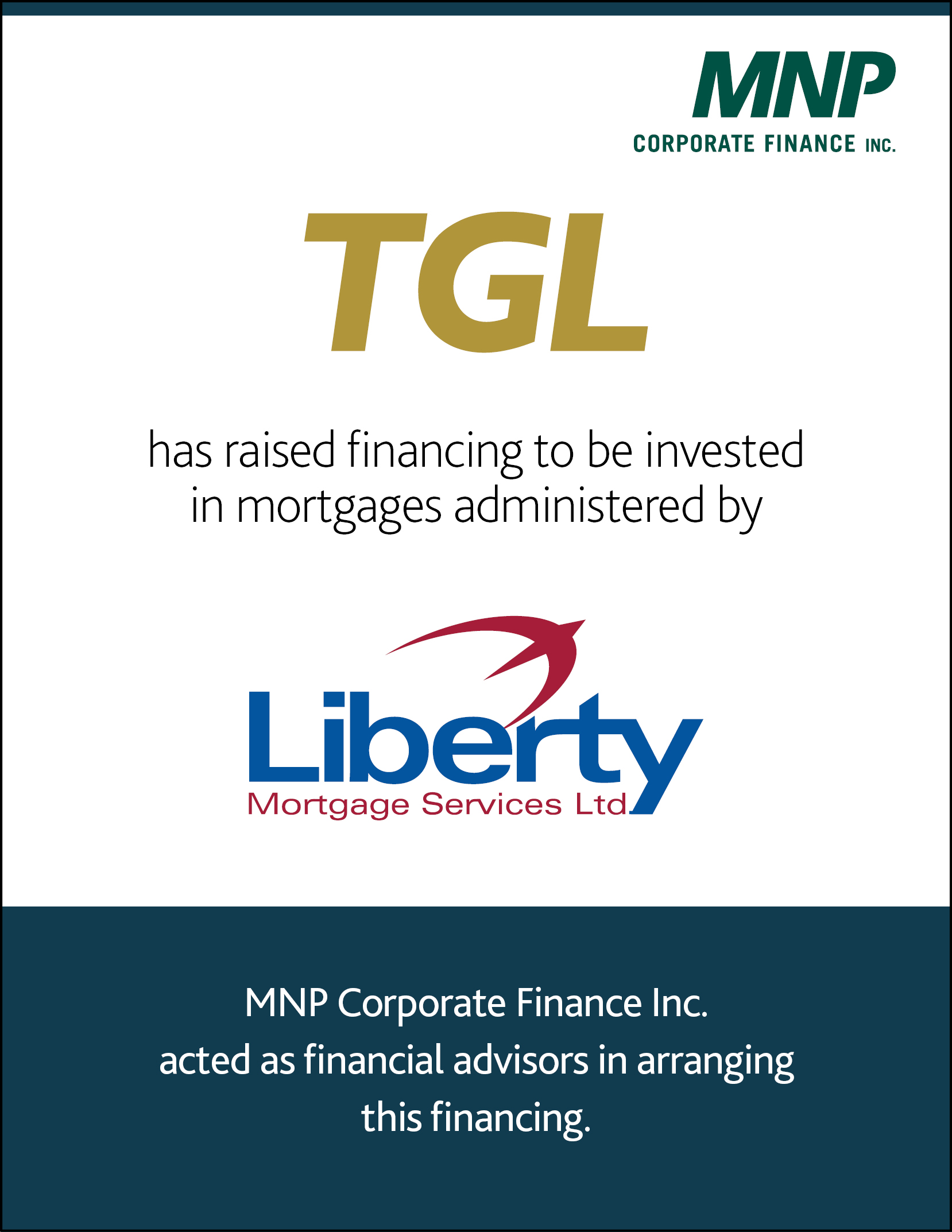 TGL Mortgage Investment Corp to be invested in mortgages administered by Liberty Mortgage Services Ltd