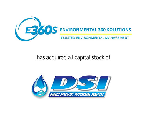 Environmental 360 Solutions has acquired all capital stock of DSI Direct Specialty Industrial Services