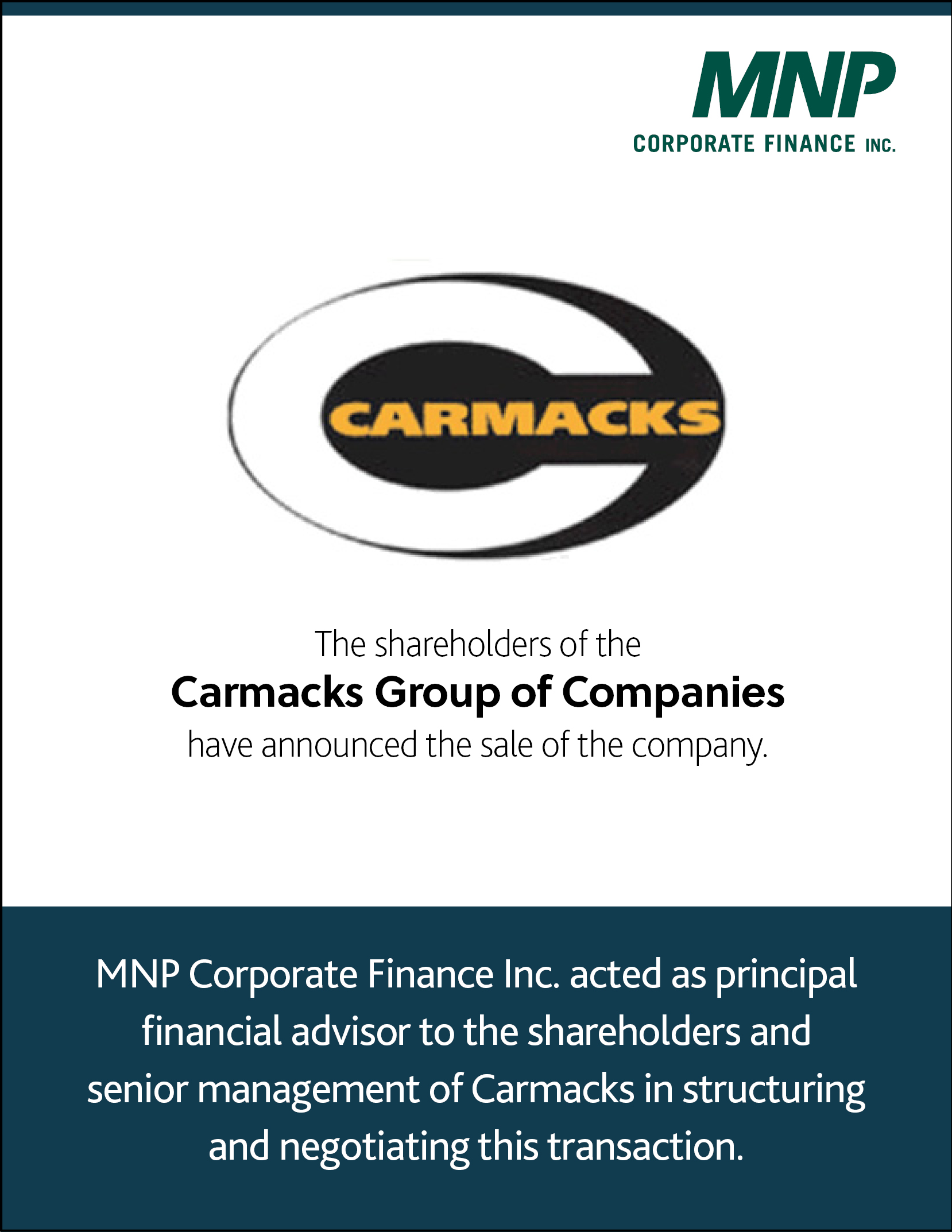 Carmacks the shareholders of the Carmacks Group of Companies have announced the sale of the company