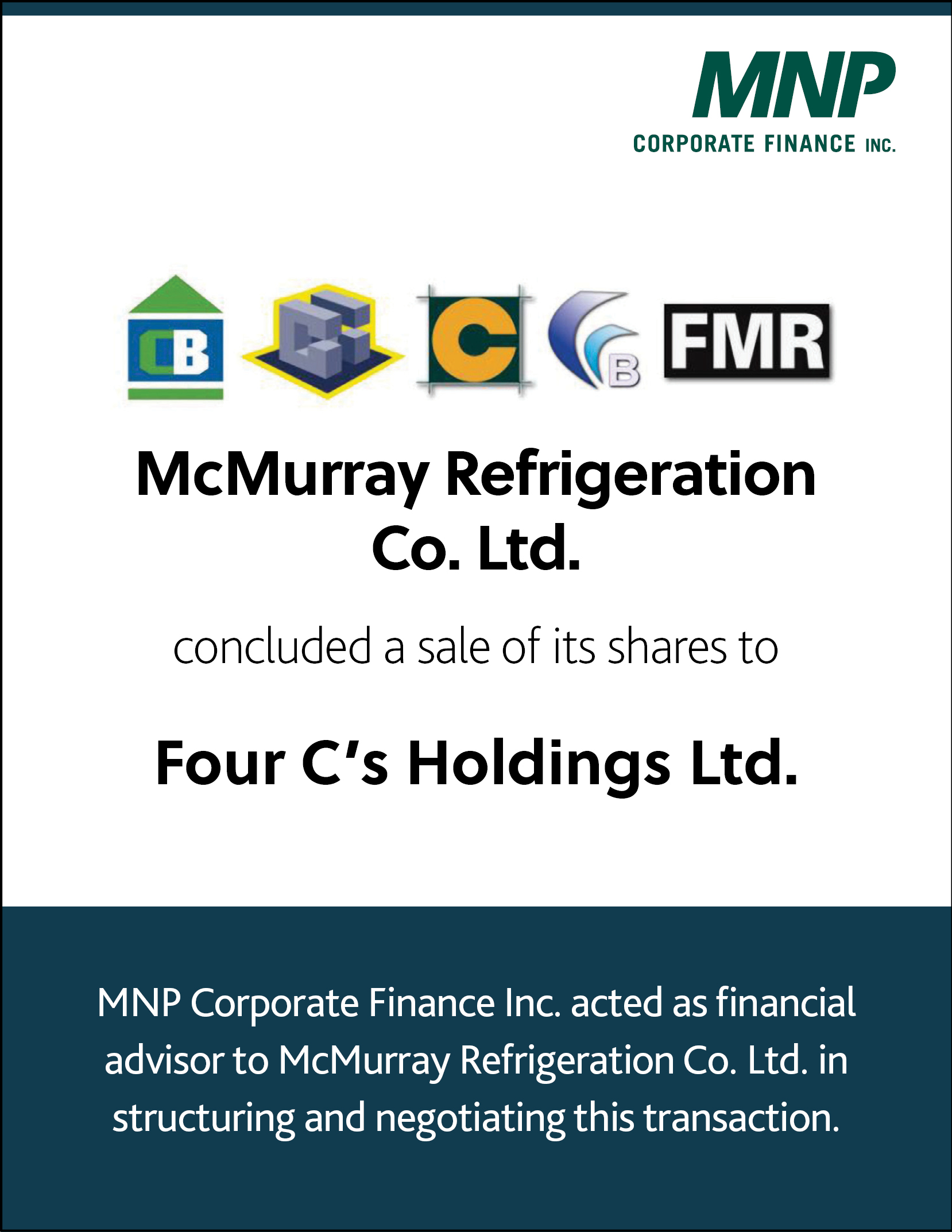 McMurray Refrigeration Co. Ltd. concluded a sale of its shares to Four C's Holdings Ltd.